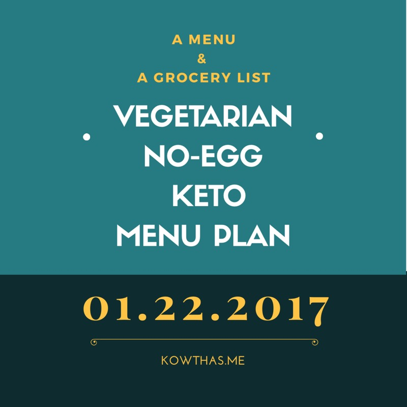 no egg vegetarian keto menu plan rads tunneling thru kowthas diet