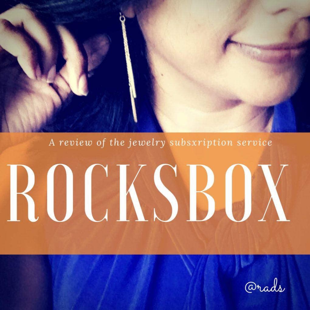 rocksbox jewelry subscription review rads kowthas