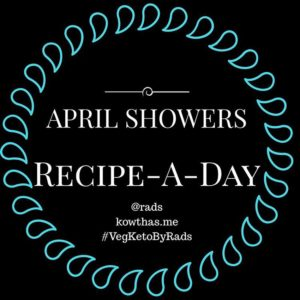 April blog recipes everyday #vegketobyrads