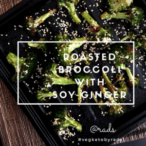Roasted broccoli with soy-ginger has the right flavor and taste for that quick keto meal or snack