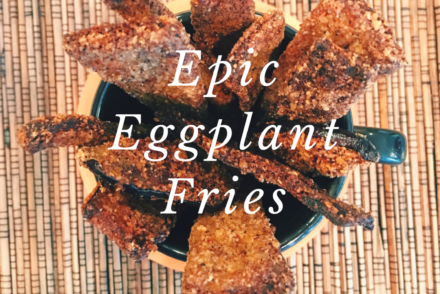 Recipe: Eggplant Fries and Chips #Vegketobyrads
