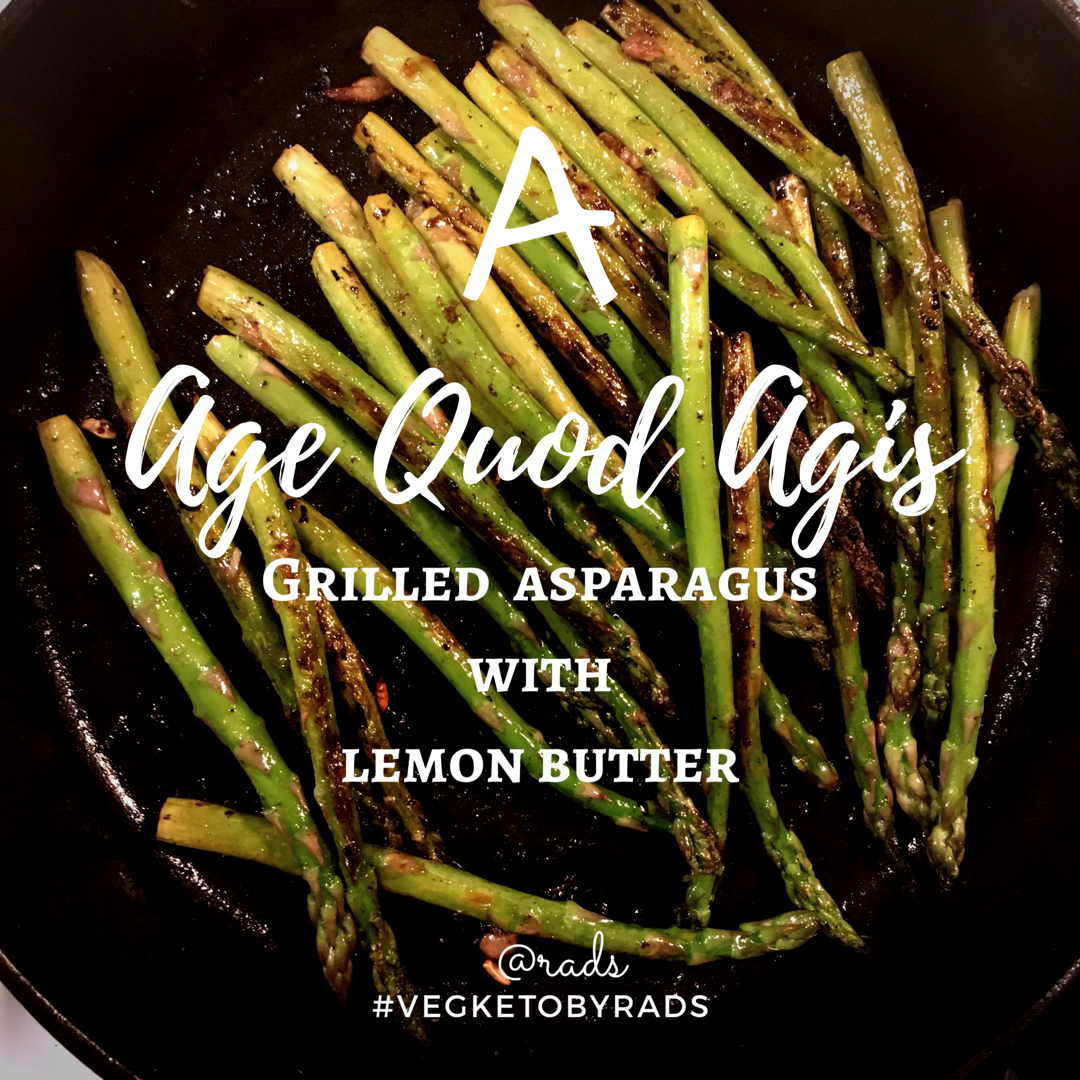 Age Quod Agis and Asparagus the low carb Keto way #VegKetoByRads