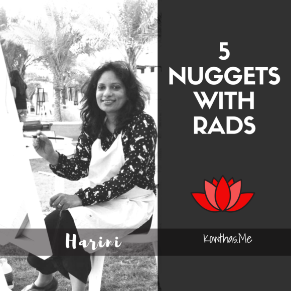5 Nuggets with Rads - Harini