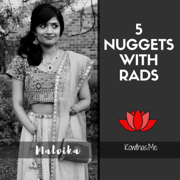 5 nuggets with Rads - Malvika