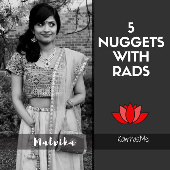 5 nuggets with Rads - Malvika