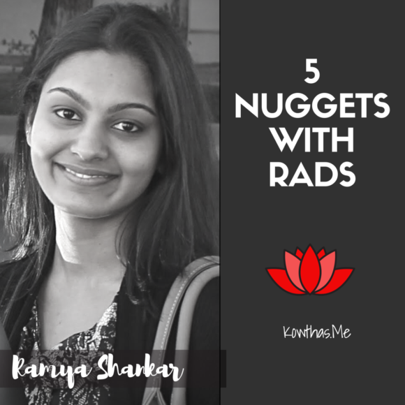 What makes a woman believe what she does, and follow her heart and convictions, On 5 Nuggets with Rads on Instagram - Meet Ramya