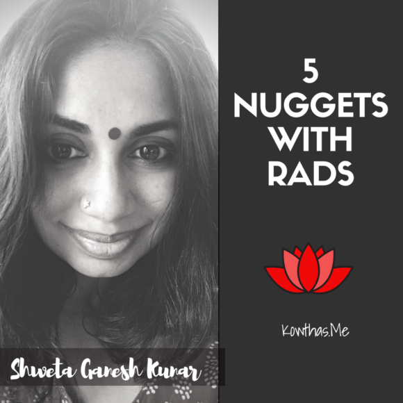 What makes a woman believe what she does, and follow her heart and convictions, On 5 Nuggets with Rads on Instagram - Meet Shweta