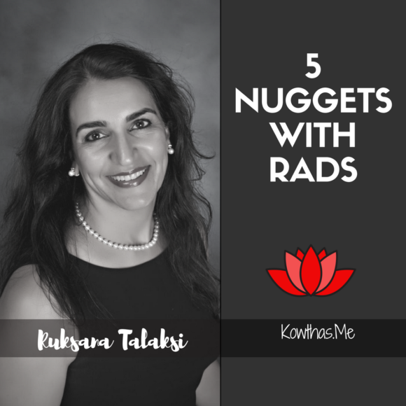 What makes a woman believe what she does, and follow her heart and convictions, On 5 Nuggets with Rads on Instagram - Meet Ruksana