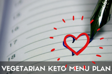 A Vegetarian Menu plan for Keto diet and Low Carb lifestyle